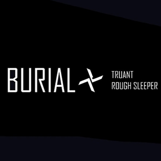 Burial / Rough Sleeper