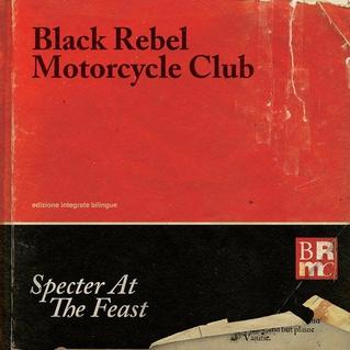 Black Rebel Motorcycle Club / Specter at the Feast