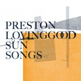 Preston Lovinggood / Sun Songs