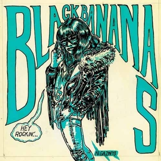 Black Bananas «Hey Rockin»