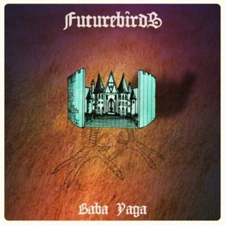 Futurebirds / Baba Yaga