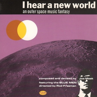 Joe Meek / I Hear a New World
