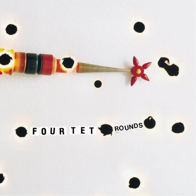 Four Tet / Rounds réédition