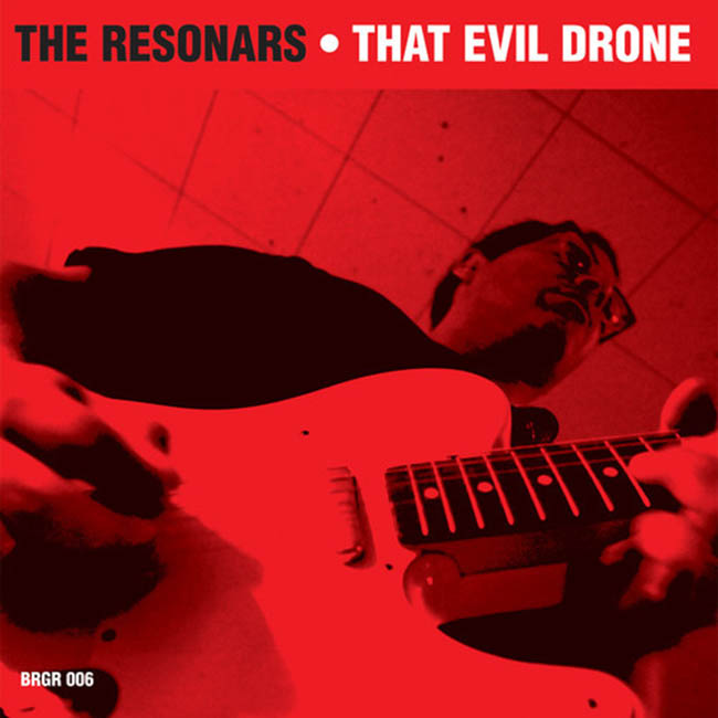 The Resonars / That Evil Drone
