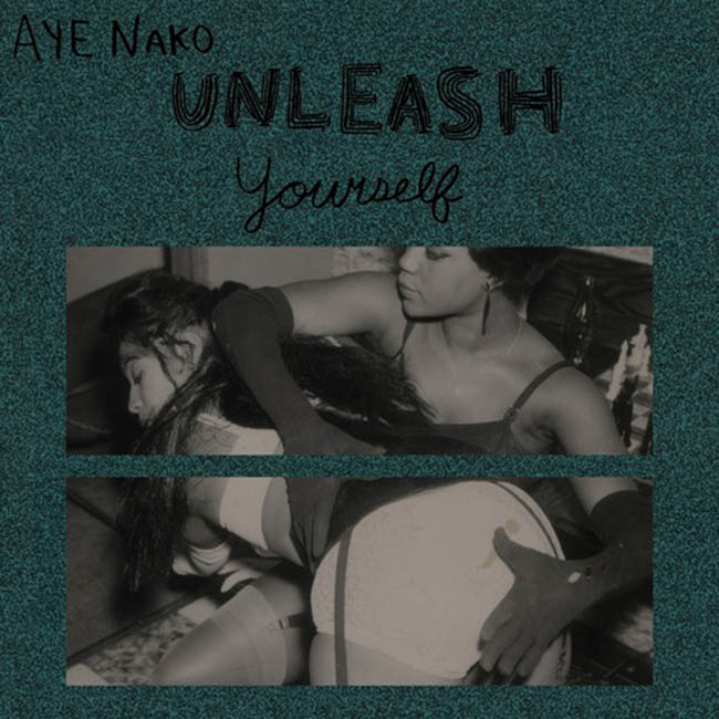 Aye Nako / Unleash Yourself
