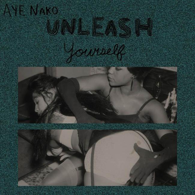 Aye Nako / Unleash Yourself