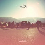 The Melodic / On my Way