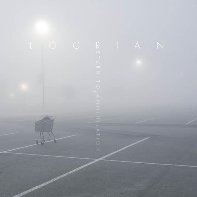 Locrian / Return to Annihilation