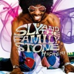 Sly and the Family Stone / Higher !