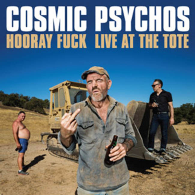 Cosmic Psychos / Hooray Fuck : Live At The Tote (2 LP)