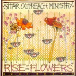 Sitar Outreach Ministry / Rise Of The Flowers