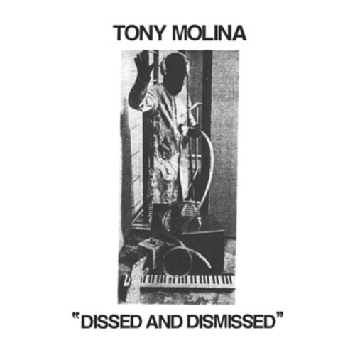 Tony Molina / Dissed And Dismissed