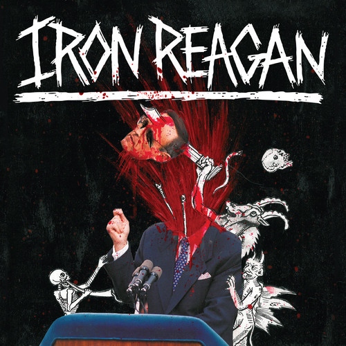 Iron Reagan / The Tyranny of Will