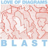 Love Of Diagrams / Blast
