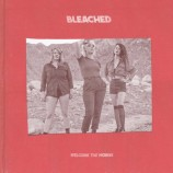 Bleached / Welcome The Worms