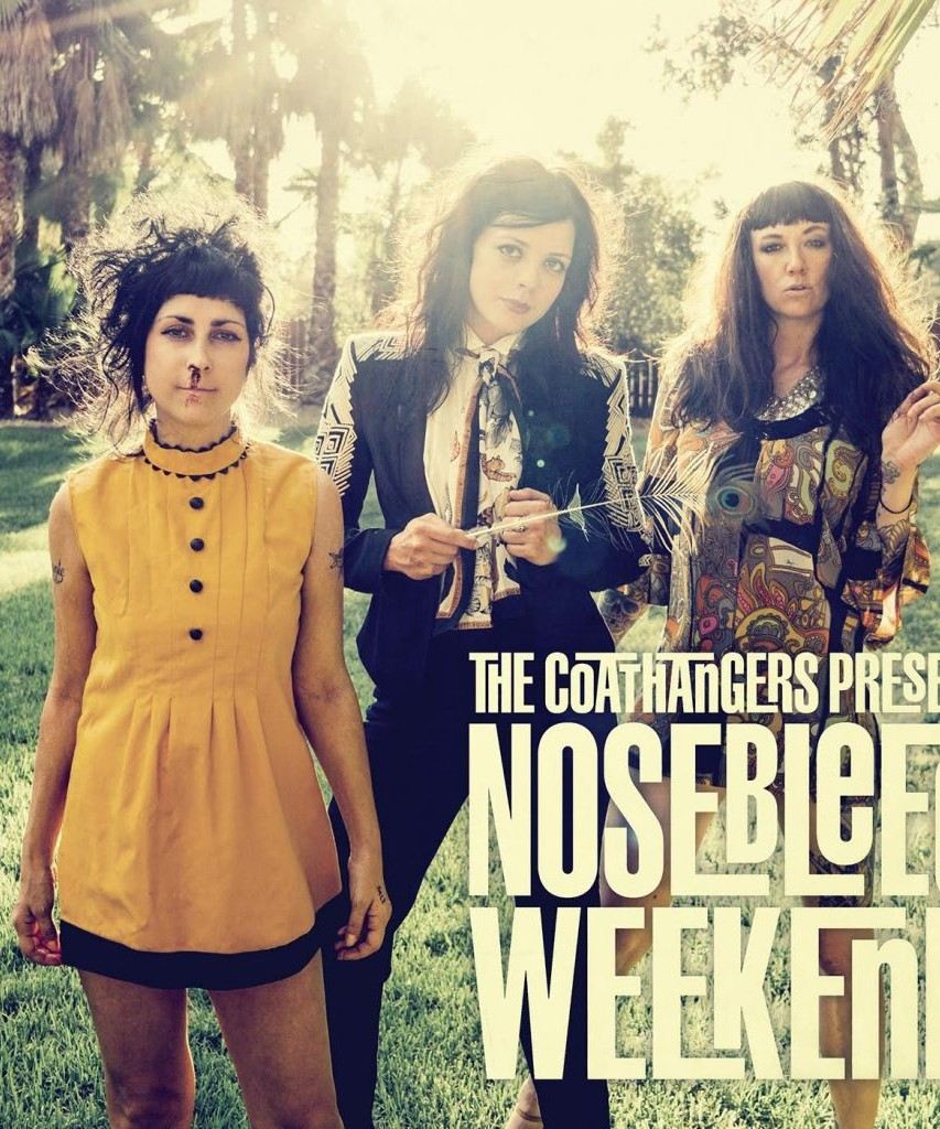 The Coathangers / Nosebleed Weekend.