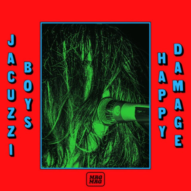 Jacuzzi Boys / Happy Damage