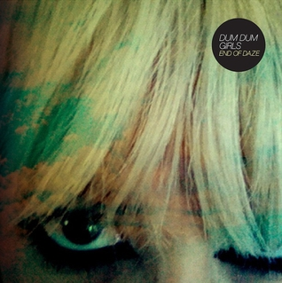 Dum Dum Girls / End of Daze (EP)