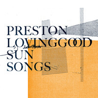 Preston Lovinggood / Sun Songs
