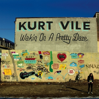 Kurt Vile / Wakin on a Pretty Daze