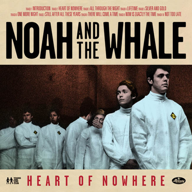 Noah and the Whale / Heart of Nowhere