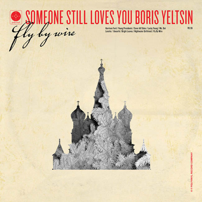Someone Still Loves You Boris Yeltsin (SSLYBY) / Fly By Wire