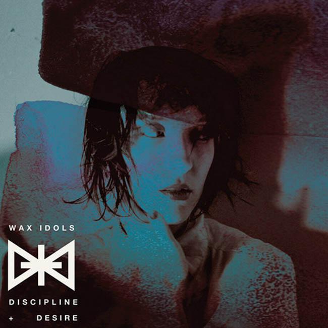 Wax Idols / Discipline & Desire