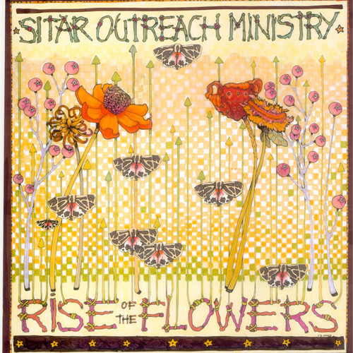 Sitar Outreach Ministry Rise Of The Flowers