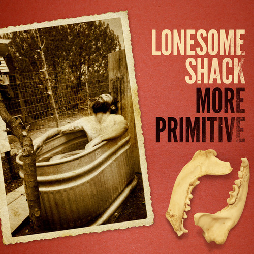 Lonesome Shack / More Primitive